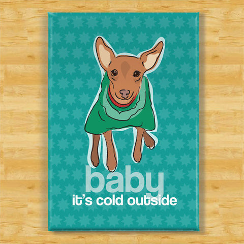 *Miniature Pinscher Fridge Magnet - Baby It's Cold Outside - Red