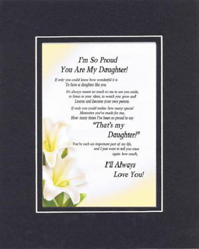 Touching and Heartfelt Poem for Daughters - I'm So Proud You Are My Daughter Poem on 11 x 14 Double Beveled Matting