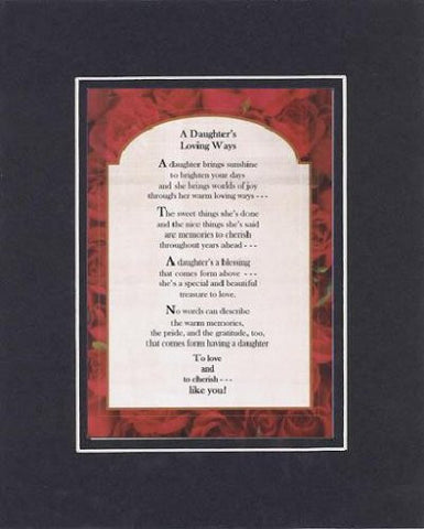 Touching and Heartfelt Poem for Daughters - A Daughter's Loving Ways Poem on 11 x 14 Double Beveled Matting
