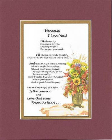 Touching and Heartfelt Poem for Loving Partners - Because I Love You Poem on 11 x 14 inches Double Beveled Matting