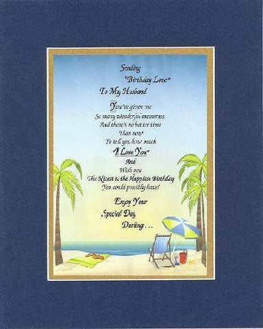 "Poem for Love and Marriage - Sending ""Birthday Love"" To My Husband . . . Poem on 11 x 14 inches Double Beveled Matting"