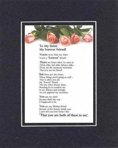 Touching and Heartfelt Poem for Sisters - My Sister, My Forever Friend Poem on 11 x 14 inches Double Beveled Matting