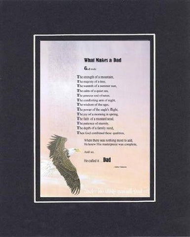 Touching and Heartfelt Poem for Fathers - What Makes a Dad Poem on 11 x 14 inches Double Beveled Matting