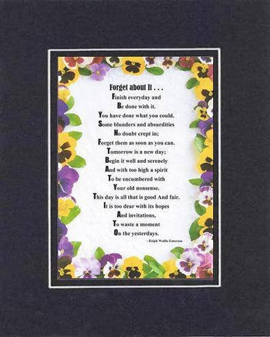 Touching and Heartfelt Poem for Motivations - Forget About It Poem on 11 x 14 inches Double Beveled Matting