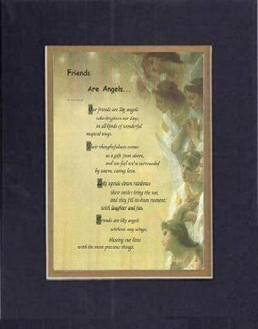 Touching and Heartfelt Poem for Friends - [Friends Are Angels... ] on 11 x 14 inches Double Beveled Matting (Black On Gold)