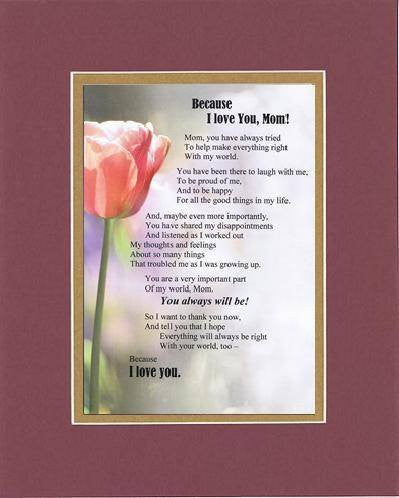 Touching and Heartfelt Poem for Mothers - Because I Love You Mom Poem on 11 x 14 inches Double Beveled Matting