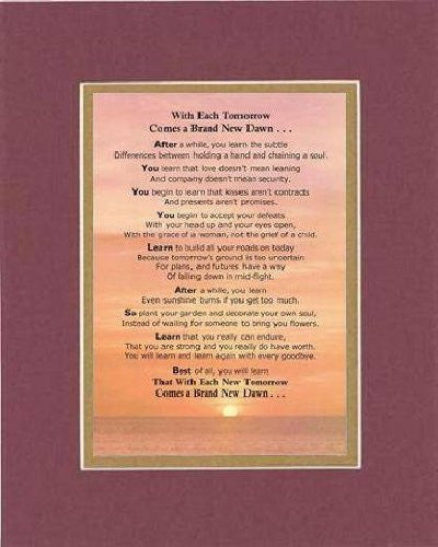 Touching and Heartfelt Poem for Inspirations - With Each Tomorrow Comes a Brand New Dawn Poem on 1 x 14 inches Double Beveled Matting