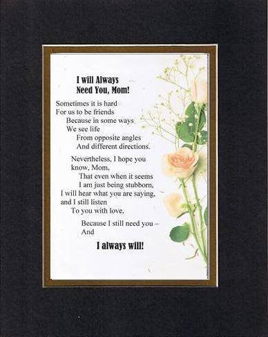 Touching and Heartfelt Poem for Mothers - I Always Need You, Mom Poem on 11 x 14 inches Double Beveled Matting