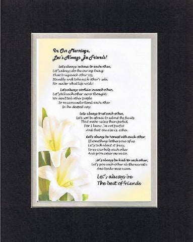 Touching and Heartfelt Poem for Loving Partners - In Our Marriage, Let's Always Be Friends Poem on 11 x 14 inches Double Beveled Matting