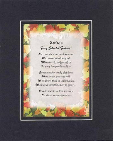 Touching and Heartfelt Poem for Special Friends - You're a Very Special Friend Poem on 11 x 14 inches Double Beveled Matting