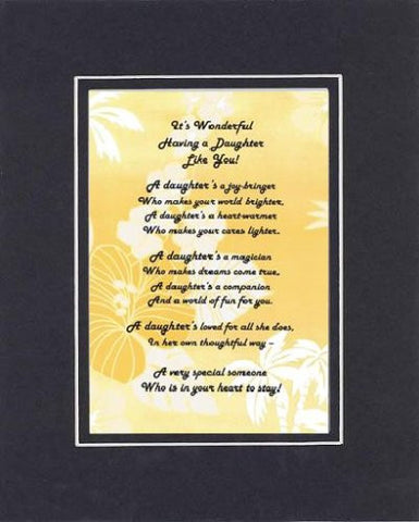 Touching and Heartfelt Poem for Daughters - It's Wonderful Having a Daughter Like You Poem on 11 x 14 Double Beveled Matting