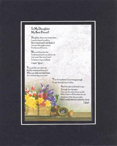 Touching and Heartfelt Poem for Daughters - To My Daughter, My Best Friend Poem on 11 x 14 Double Beveled Matting