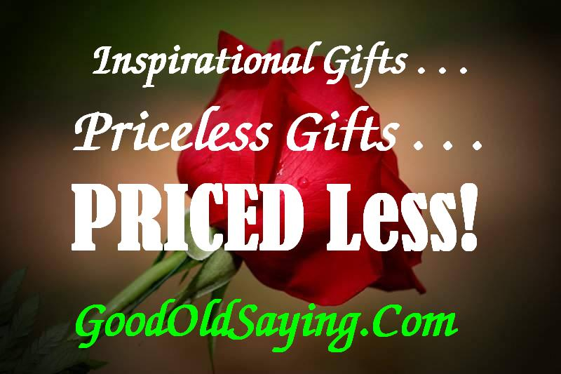 GoodOldSaying.Com, Priceless Gifts -- PRICED Less!