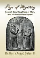 Age of Mystery Sons of God, Daughters of Man, and Tsz-Nephilimus Sapien