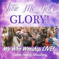 Show Me Your Glory!  We Who Worship LIVE Digital Download