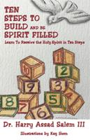 Ten Steps to Build and Be Spirit Filled