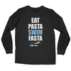 Eat Pasta, Swim Fasta Long Sleeve T-Shirt