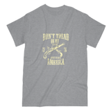 Don't Tread on my American T-shirt