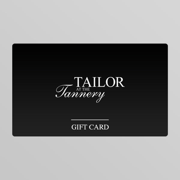 Tailor at the Tannery Gift Card