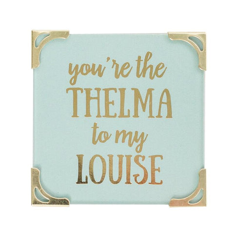 You're the Thelma to my Louise Magnet - Lyla's Clothing