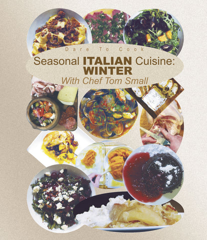 Dare To Cook Seasonal Italian Cuisine, Winter, With Chef Tom Small shows the various winter dishes.