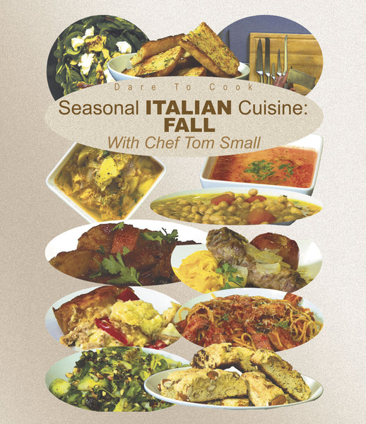 Dare To Cook Seasonal Italian Cuisine, Fall, w/ Chef Tom Small demonstrates traditional Italian dishes.