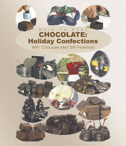 Chocolate Man Bill Fredericks presents a how-to guide to making over ten delicious treats.