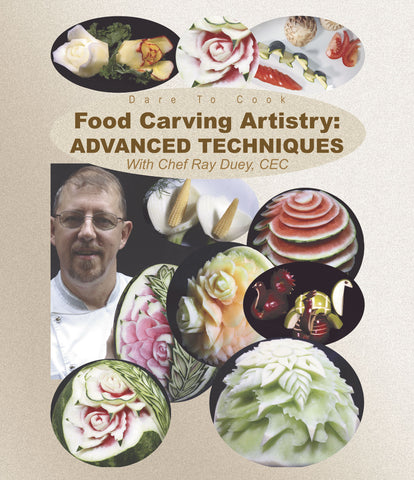 Dare To Cook Food Carving Artistry, Advanced Techniquesw/ Chef Ray Duey (Blu-ray)