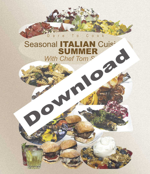 Dare to Cook Seasonal Italian Cuisine, Summer, With Chef Tom With Chef Tom Small reveals over a dozen dishes as well as tips and tricks to good cooking habits.