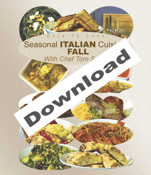 Dare to Cook Seasonal Italian Cuisine, Fall, With Chef Tom Small will show you to make some basic Italian dishes.