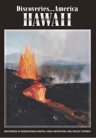 Discoveries America Hawaii presents the volcanoes, marine life, warm weather and clear beaches.