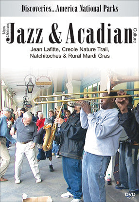 Disc. Am. National Parks, New Orleans JAZZ & ACADIAN Culture showcases the influence of French culture in Louisiana- especially in the French Quarter.