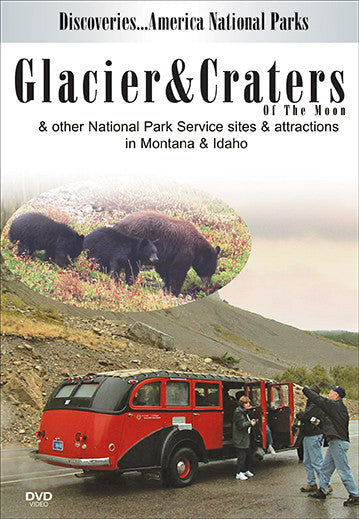 Disc. Am. National Parks, GLACIER & CRATERS of the Moon& Other NPS sites in Montana & Idaho shows you all the national parks and what they have to offer.