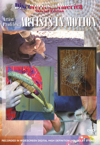 Discoveries America Special Edition Artist Profiles: Artists In Motion features artists all over the world using natural resources for modern day necessities.