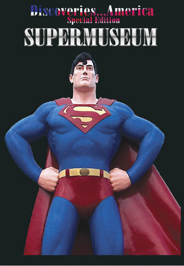 Discoveries America Special Edition SuperMuseum presents the official hometown of Superman- Metropolis! Discover what else Illinois has to offer in this special program.