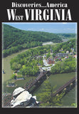 Discoveries America West Virginia introduces you to all the activities available to inhabitants and visitors.