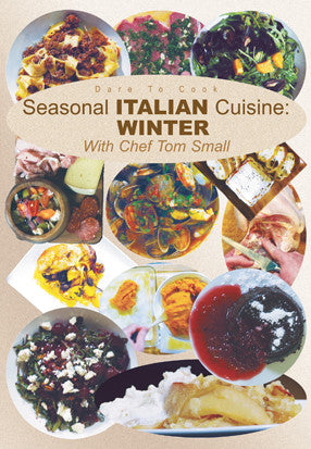Dare To Cook Seasonal Italian Cuisine, Winter, With Chef Tom Small DVD demonstrates how to prepare winter dishes.