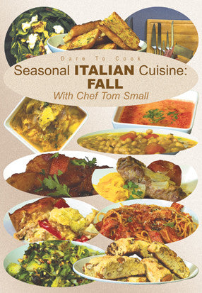 Dare To Cook Seasonal Italian Cuisine, Fallw/ Chef Tom Small DVD focuses on dishes related to the fall season.
