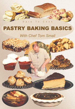 Don't make cooking hard.  Just watch Dare To Cook Pastry Baking Basics w/ Chef Tom Small DVD and let Tom Small take you through all the steps you need to know.