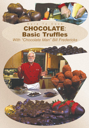 Six different truffles with Bill Fredericks in Dare To Cook Chocolate, Basic Truffles w/ Chocolate Man Bill Fredericks DVD