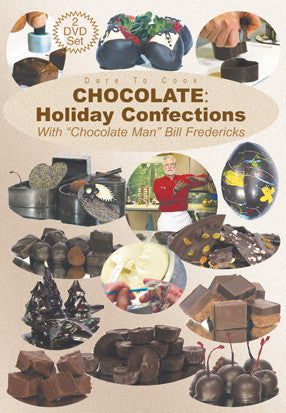 A little more advanced, Dare To Cook Chocolate, Holiday Confections w/ Chocolate Man Bill Fredericks shows you how to step up your game but still keeping it easy to follow.