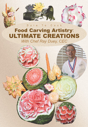 Dare To Cook Food Carving Artistry, Ultimate Creations  w/ Chef Ray Duey, CEC DVD takes your skills to the next level with these creations