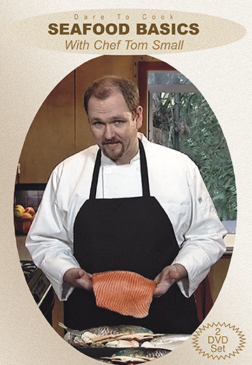 Dare To Cook Seafood Basics w/ Chef Tom Small shows you how to prepare some dishes in a few categories