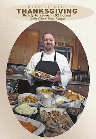 Dare To Cook Thanksgiving, ready to serve in 5.5 hoursw/ Chef Tom Small shows you how to make Thanksgiving dinner easy.
