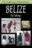 Accompany Jim and Kelly for a Fly Fishing Adventure in Belize.