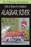 Fly Fishing Adventure, Fish & Bears, Alaska's Alagnak River illustrates some of the scenes home to Alaska.  Bears, fish, miles of river to fish and explore, as well as the various fish that inhabit these waters.