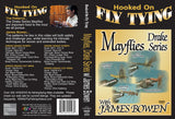Mayflies, Drake Series with James Bowen, Hooked On Fly Tying Series