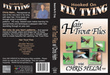Hair Trout Flies with Chris Helm, Hooked On Fly Tying Series