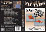 Deer Hair Bass Bugswith Chris Helm, Hooked On Fly Tying Series