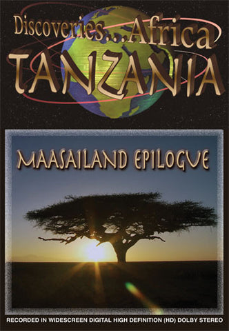 One series on Africa isn't enough.  See some more natural beauties in Discoveries Africa Tanzania with a Maasailand Epilogue